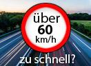 Überschreitung der Höchstgeschwindigkeit außerorts LKW um über 60 Km/h